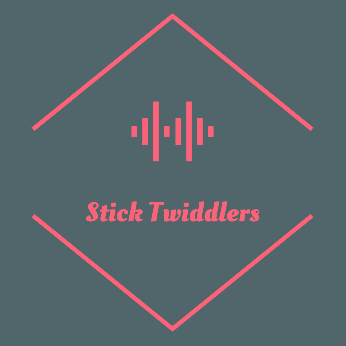 Stick Twiddlers